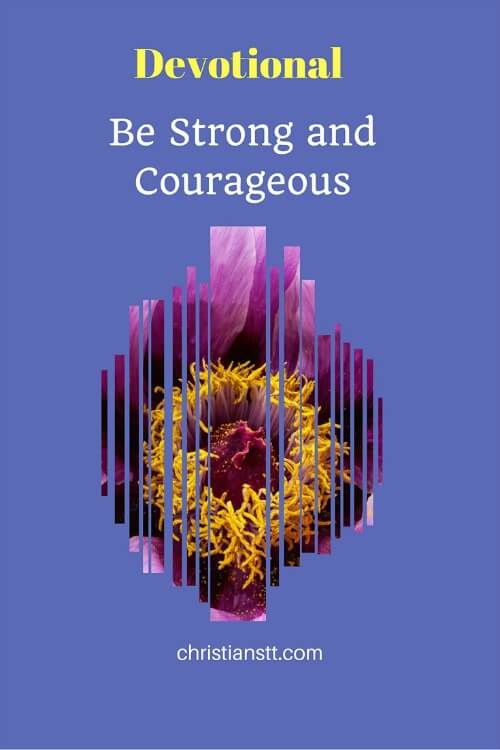 Devotional – Be Strong and Courageous