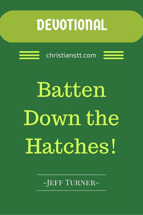 Devotional pin - Batten down the hatches!