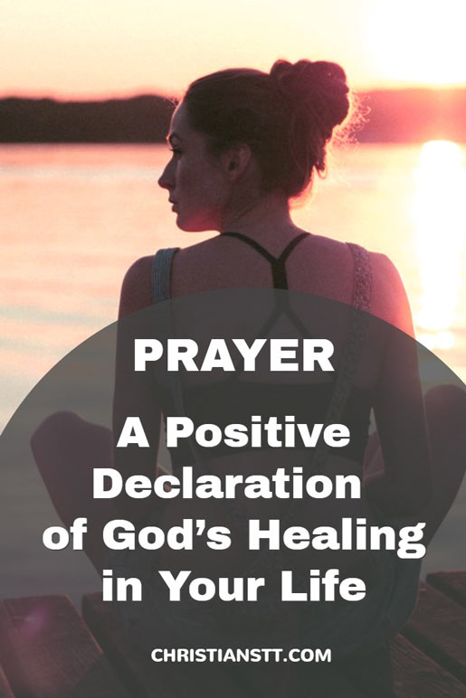 A Positive Declaration of God's Healing in Your Life