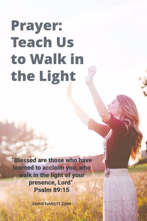 Prayer: Teach Us to Walk in the Light