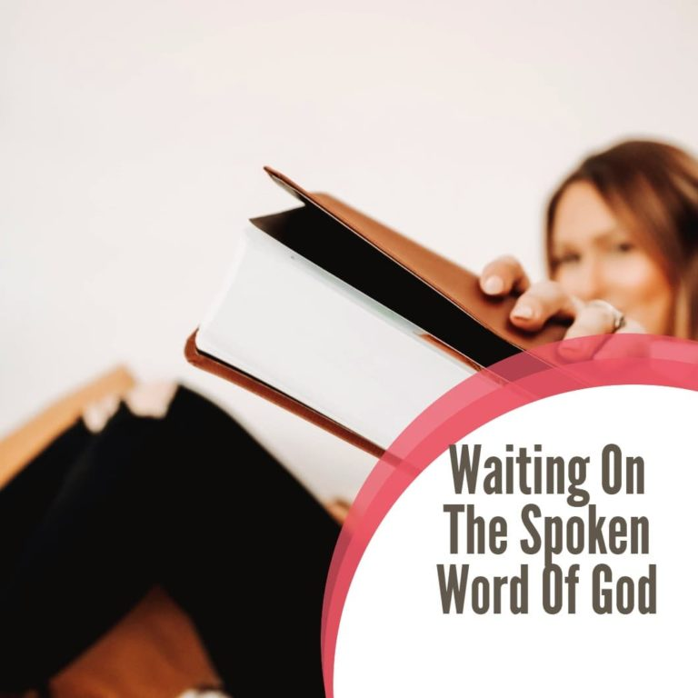 Waiting on The Spoken Word of God