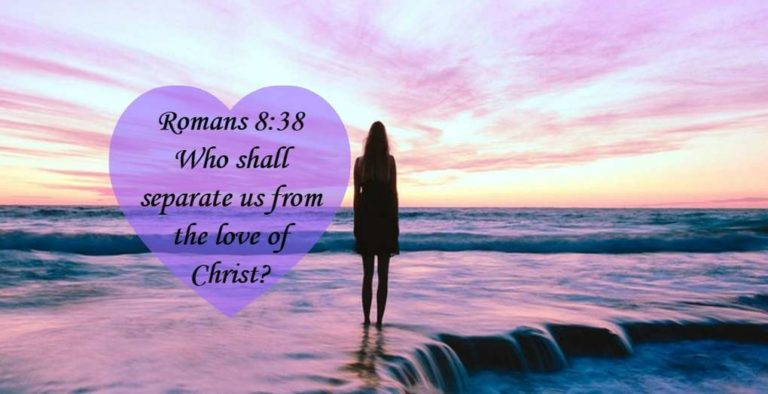 Devotional – What can Separate Us from the Love of God?