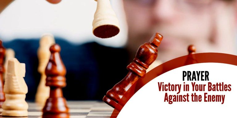 Prayer: Victory in Your Battles Against the Enemy