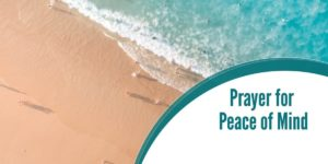Powerful Prayer for Peace of Mind