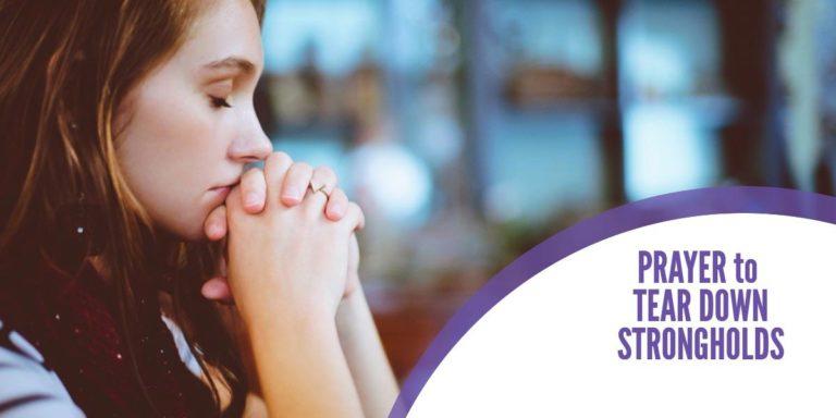 Prayer: Tear Down Strongholds