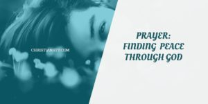 Prayer To Receive the Unshakable Peace of God