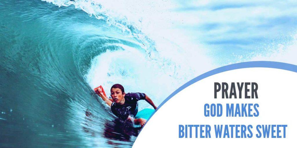 Prayer: God Makes Bitter Waters Sweet