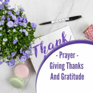 Prayer of Gratitude and Giving Thanks to God
