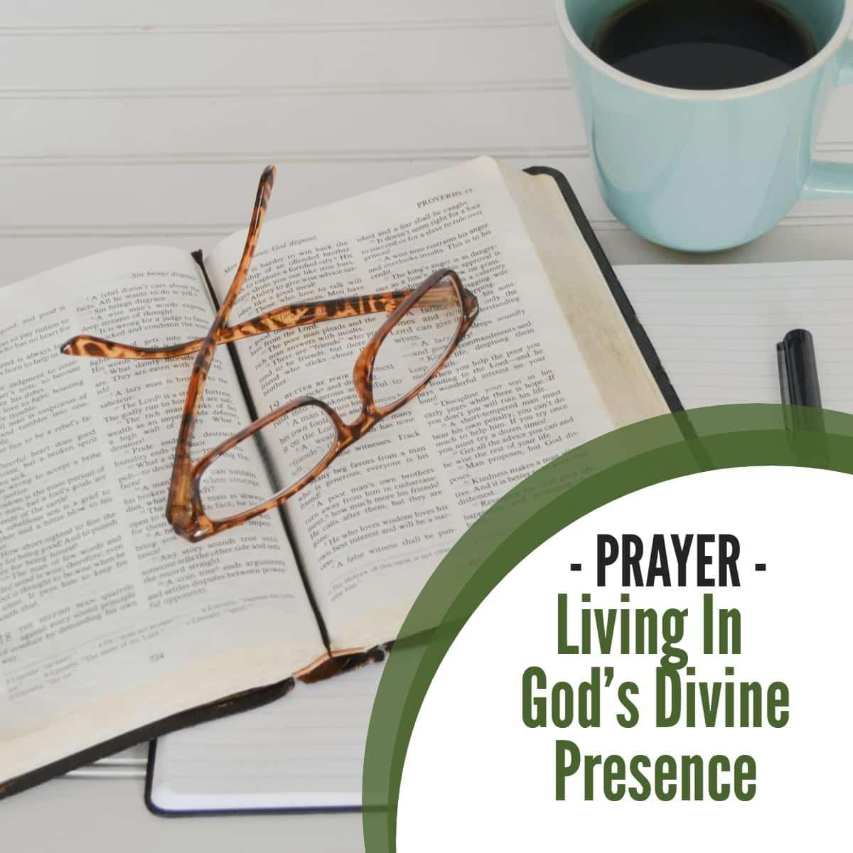 Prayer: Living In God's Divine Presence