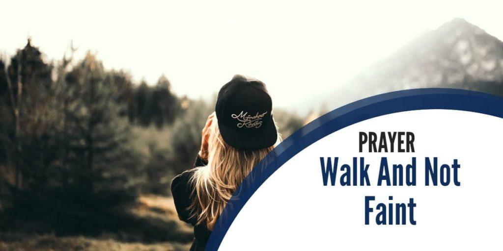 Prayer: Walk And Not Faint