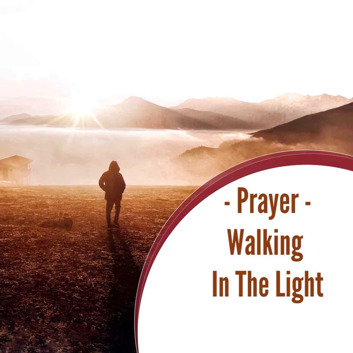 Prayer: Walking In The Light