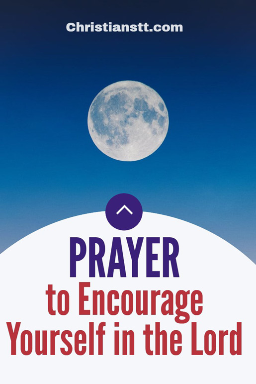 Prayer to Encourage Yourself in the Lord