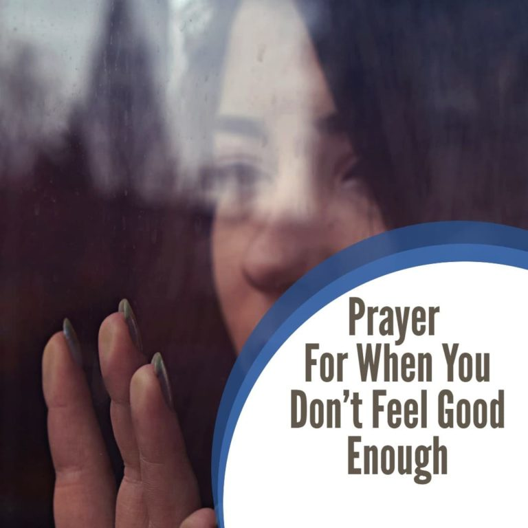 A Prayer For When You don't Feel Good Enough