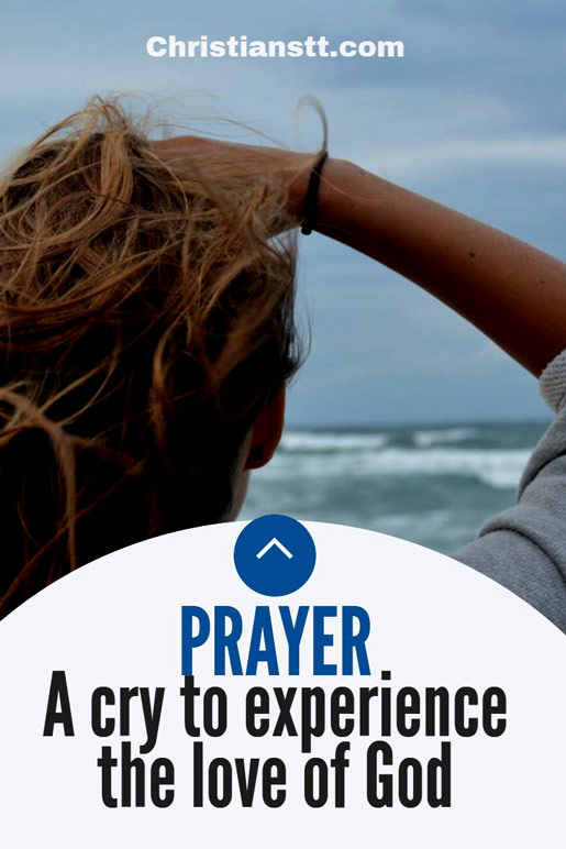 Prayer: A cry to experience the love of God