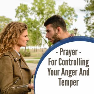 Prayer for Controlling Your Anger and Temper