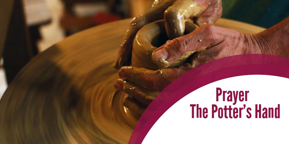 Prayer ~ The Potter's Hand