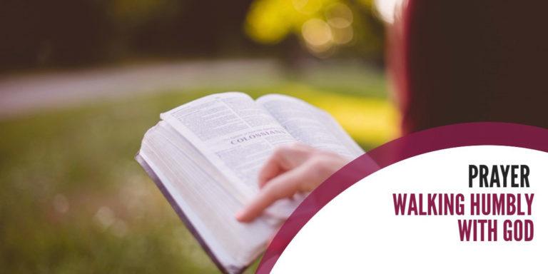 pRAYER- Walking Humbly With God