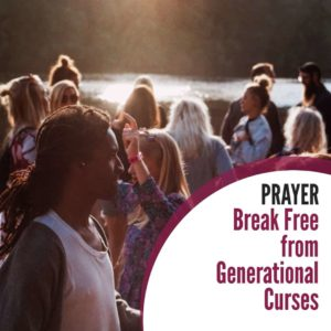 Prayer to Break Free from Generational Curses
