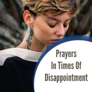 Prayers In Times Of Disappointment