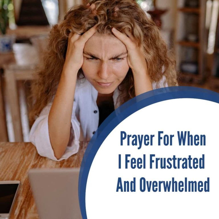 Prayer for When I Feel Frustrated and Overwhelmed