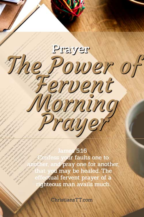 Prayer: The Power of Fervent Morning Prayer