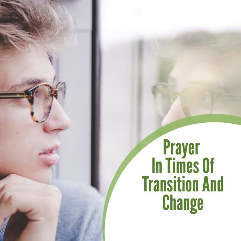 Prayer in Times of Transition and Change