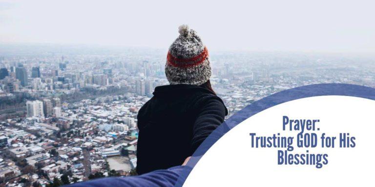Prayer: Trusting GOD for His Blessings