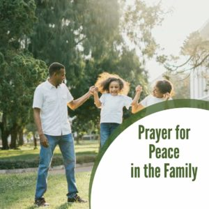 Warfare Prayer for Peace in the Family