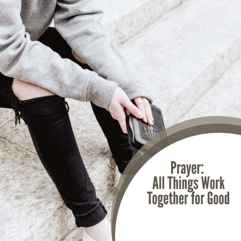 Prayer: All Things Work Together for Good
