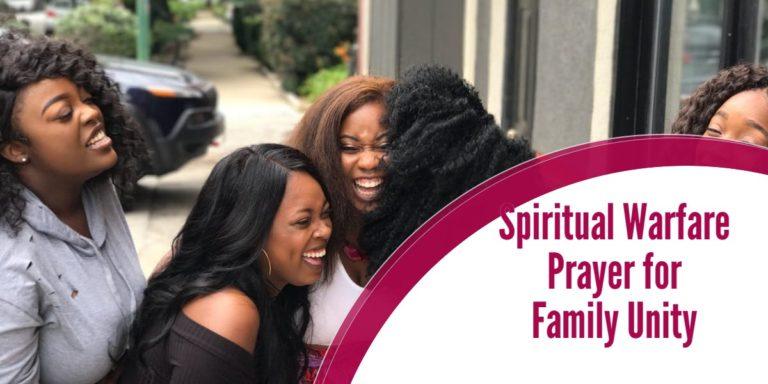 Spiritual warfare prayer for Family Unity