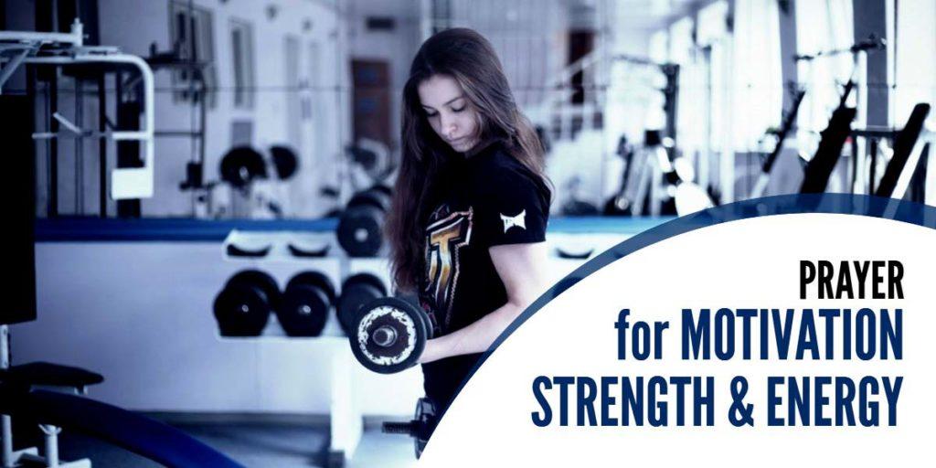 Prayer for Motivation, Strength and Energy