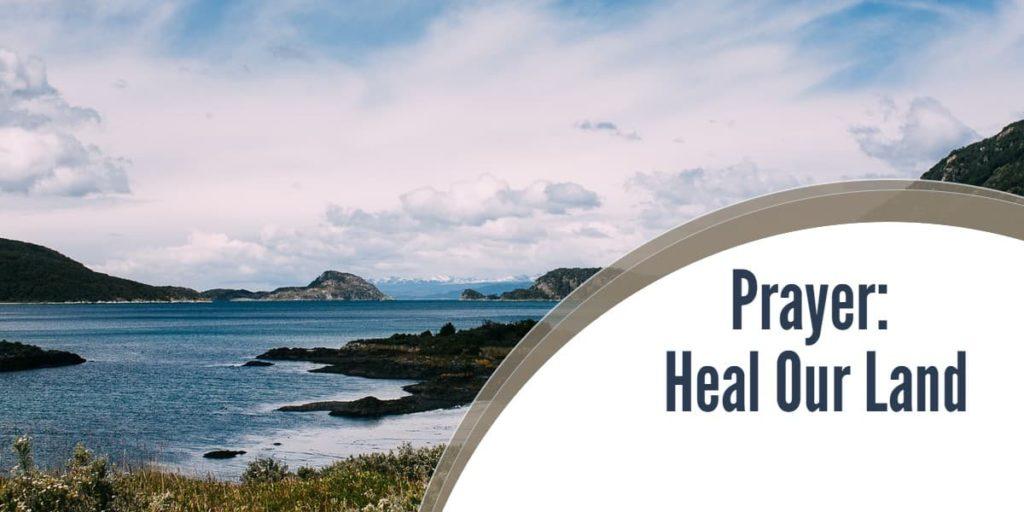 Prayer: Heal Our Land