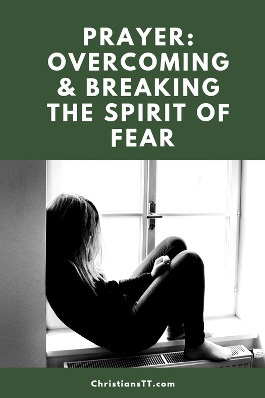 Prayer: Overcoming and Breaking the Spirit of Fear