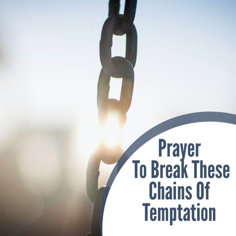 Prayer to break these chains of temptation