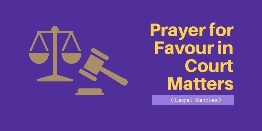 Prayer for those involved in Court Matters (Legal Battles)
