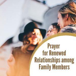 Prayer for Renewed Relationships among Family Members