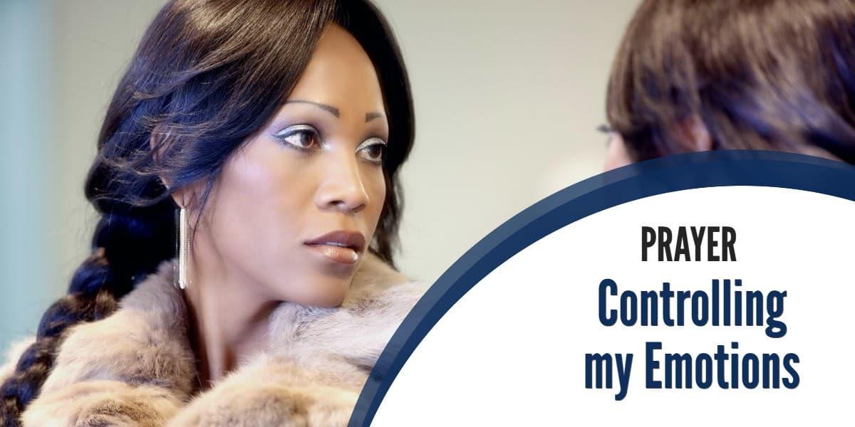 Prayer: Controlling my Emotions