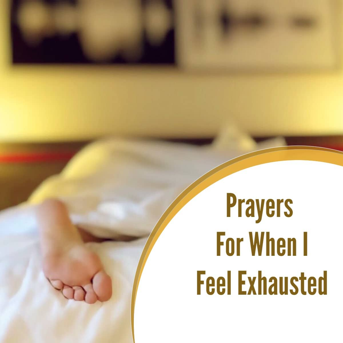 Prayers For When I Feel Exhausted
