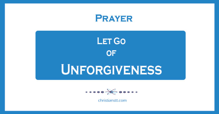 Prayers of Forgiveness: Let Go of Unforgiveness