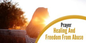 Prayer – Healing And Freedom From Abuse