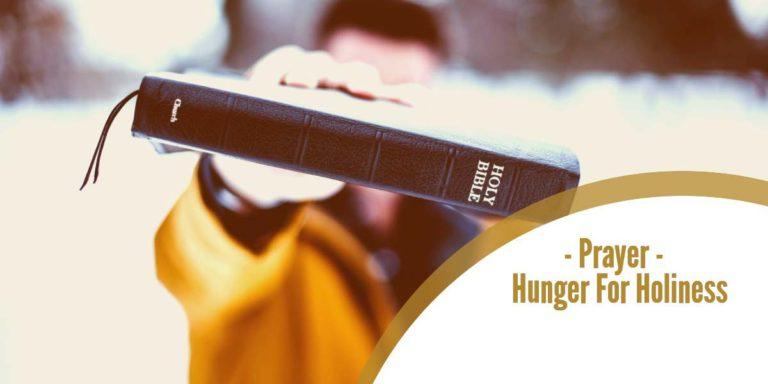 Prayer – Spiritual Hunger For Holiness
