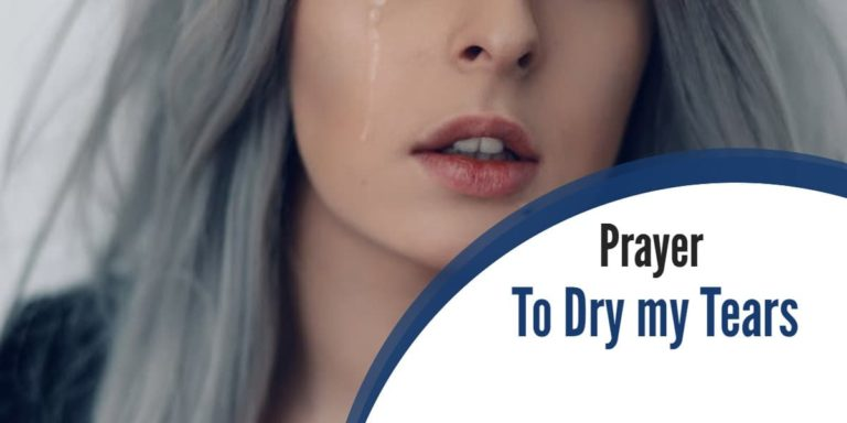 Prayer – To Dry my Tears