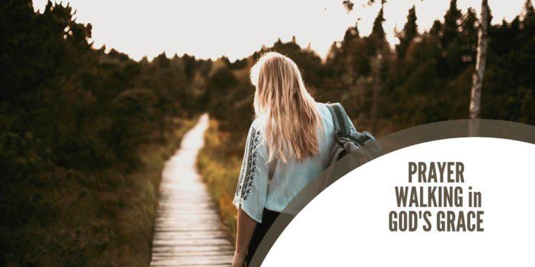 Prayer - walking in God's Grace