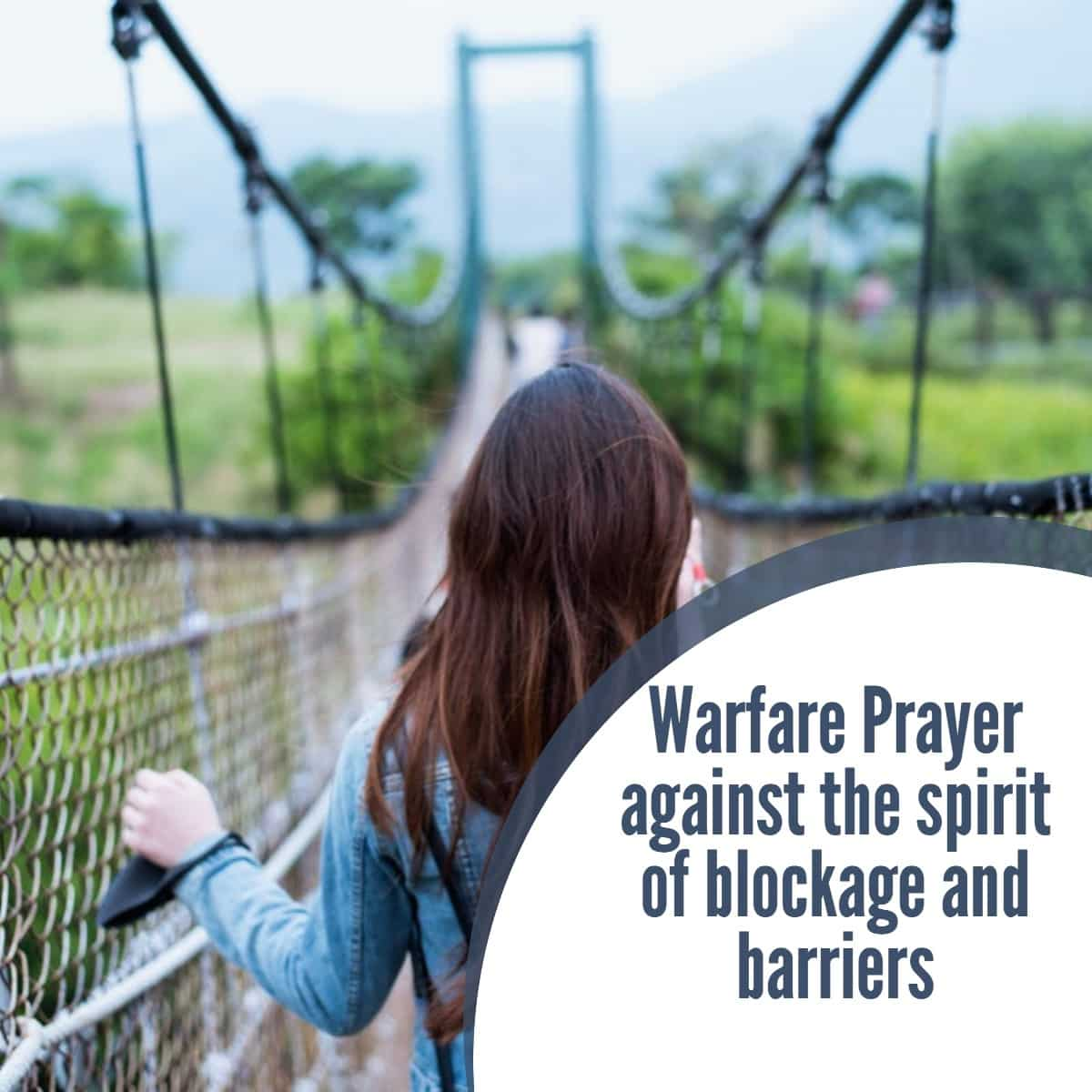 Warfare Prayer against the spirit of blockage and barriers