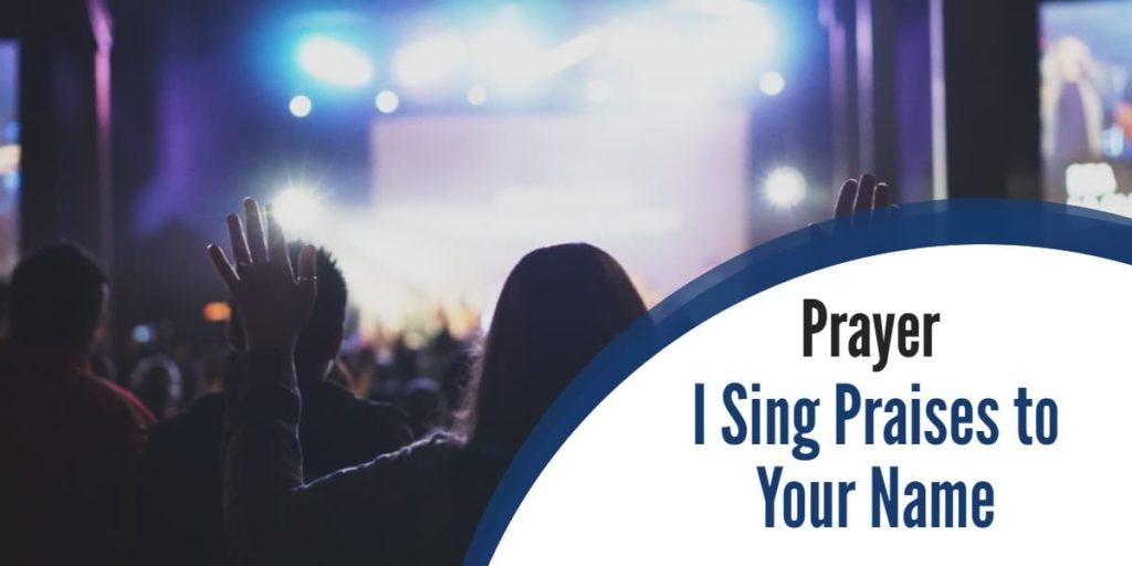 Prayer: I Sing Praises to Your Name