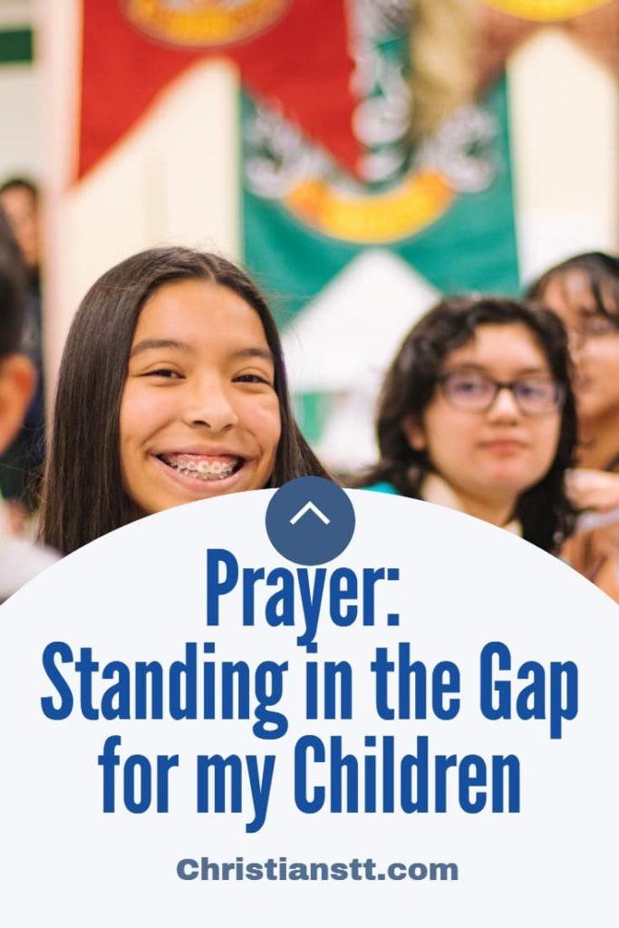 Prayer: Standing in the Gap for my Children