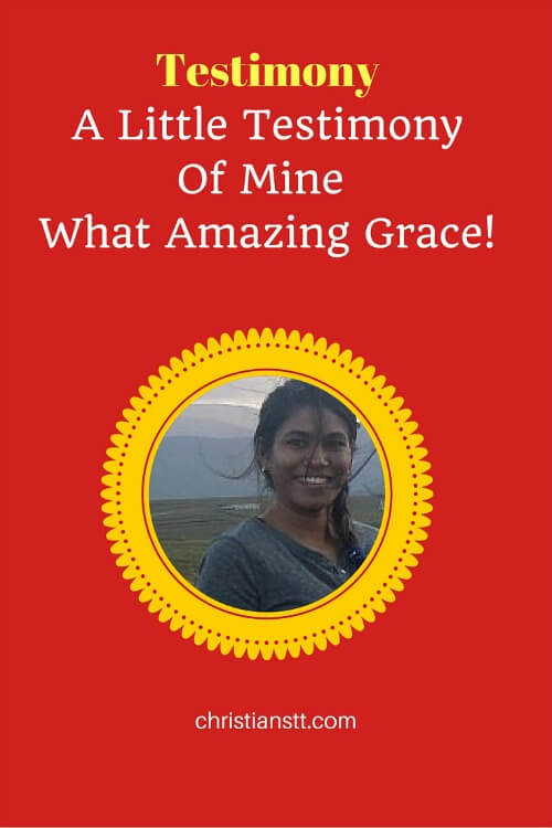 A little testimony of God's Grace