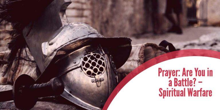 Prayers to Overcome Spiritual Warfare Battles