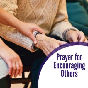 Prayer for Encouraging Others