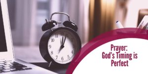 Prayer: God's Timing is Perfect